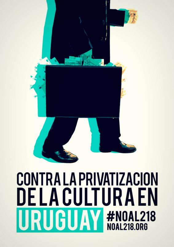 Contra la privatixación de la cultura en Uruguay - #noal218.org